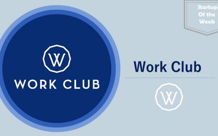 startup of the week-WorkClub